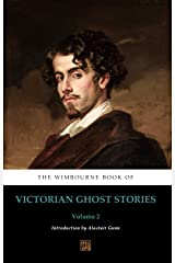 The Wimbourne Book of Victorian Ghost Stories: Volume 2 Kindle Edition