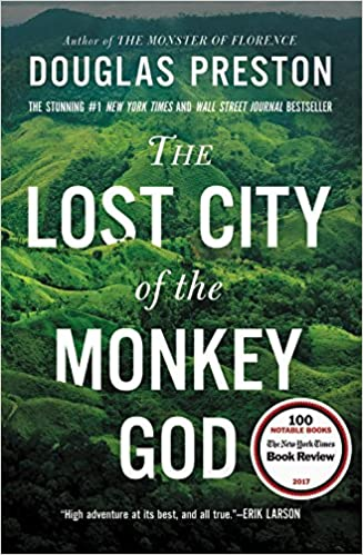 The Lost City of the Monkey God: A True Story: Douglas Preston ...