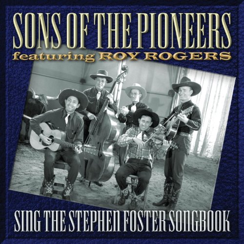 Sing The Stephen Foster - The Of Pioneers Sons Roy Rogers
