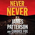 Never Never Audiobook by James Patterson, Candice Fox Narrated by Federay Holmes
