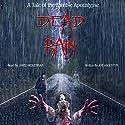 Dead Rain: A Tale of the Zombie Apocalypse Audiobook by Joe Augustyn Narrated by Jared Wekenman