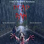Dead Rain: A Tale of the Zombie Apocalypse | Joe Augustyn