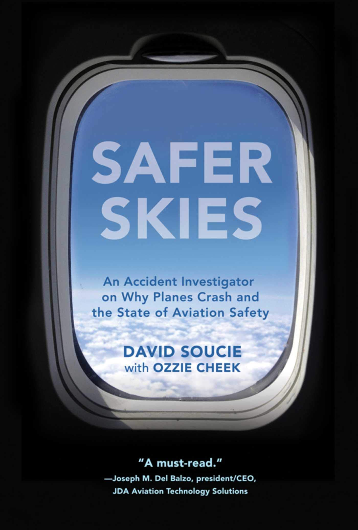 Safer Skies: An Accident Investigator on Why Planes Crash and the State of Aviation Safety por David Soucie