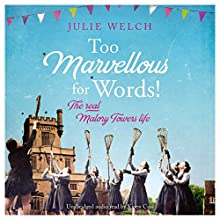 Too Marvellous for Words Audiobook by Julie Welch Narrated by Karen Cass