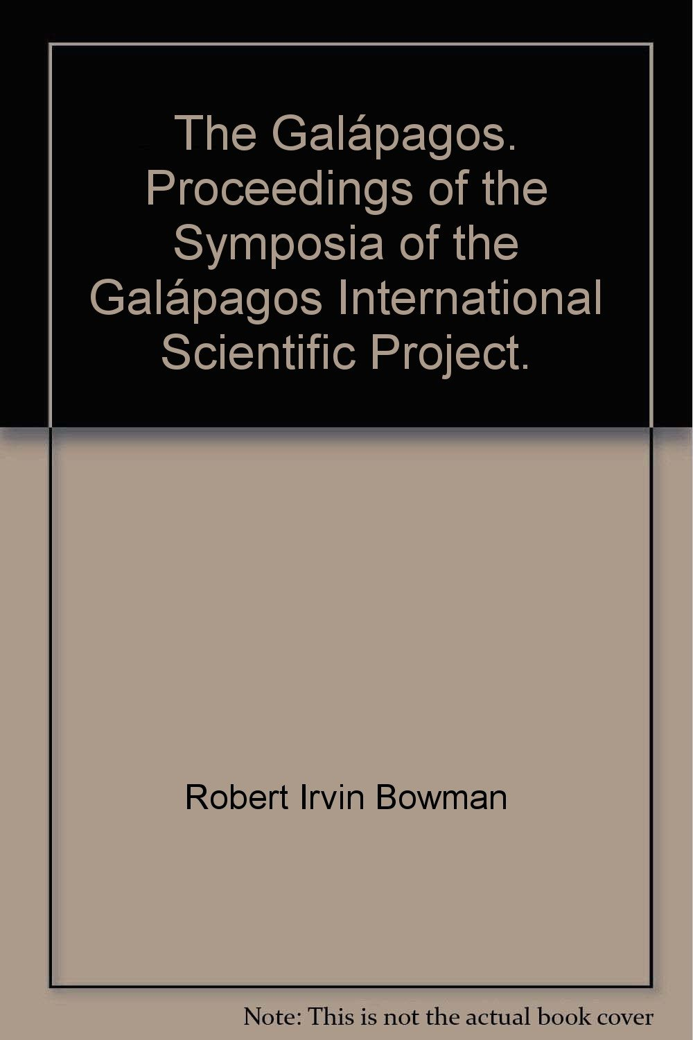 The Galápagos. Proceedings of the Symposia of the Galápagos International Scientific Project.