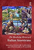 img - for The Routledge History of Italian Americans (Routledge Histories) book / textbook / text book