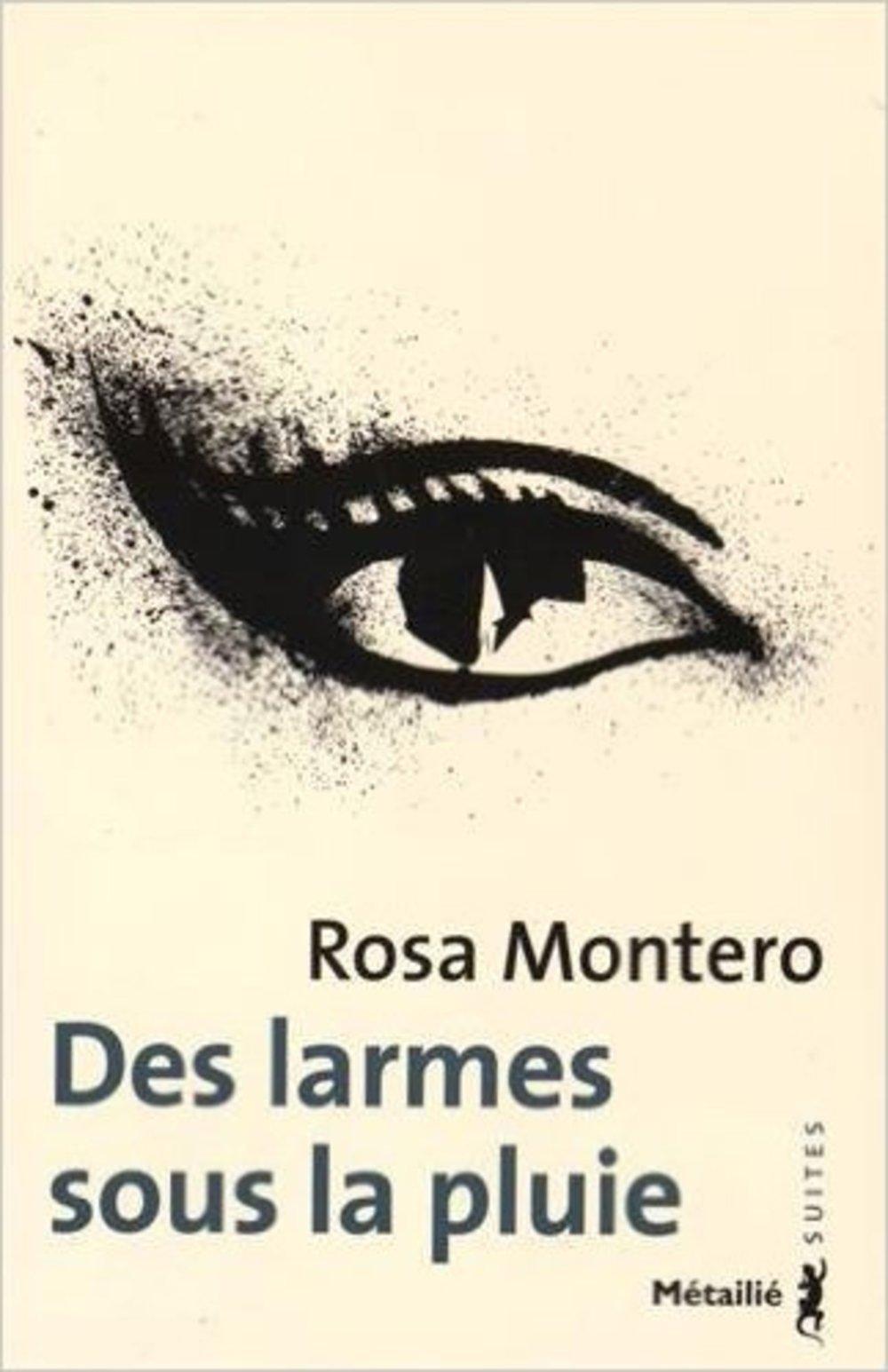 Des larmes sous la pluie - Rosa Montero