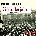 Gründerjahr Hörbuch von Michael Gerwien Gesprochen von: Sebastian Feicht