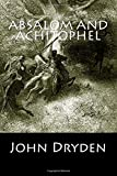 Absalom and Achitophel (Annotated), John Dryden, 1500139327