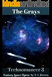 The Grays: Technomancer: Book Three
