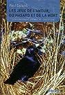 Les jeux de l'amour, du hasard et de la mort: Comportement animal et évolution par Galand