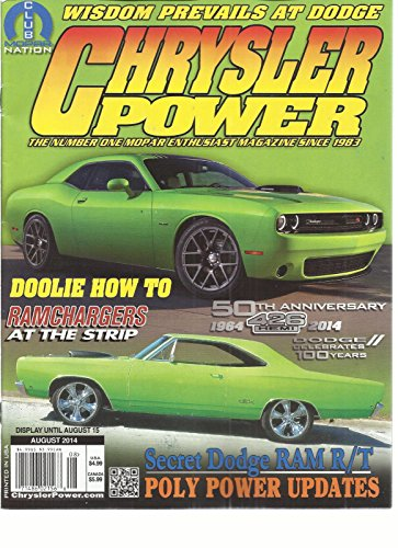 CHRYSLER POWER, THE NUMBER ONE MOPAR ENTHUSIAST, AUGUST, 2014 ( DOOLIE HOW TO ) (Mopar Enthusiast Magazine)
