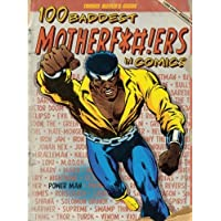 100 Baddest Mother F * #! Ers en comics