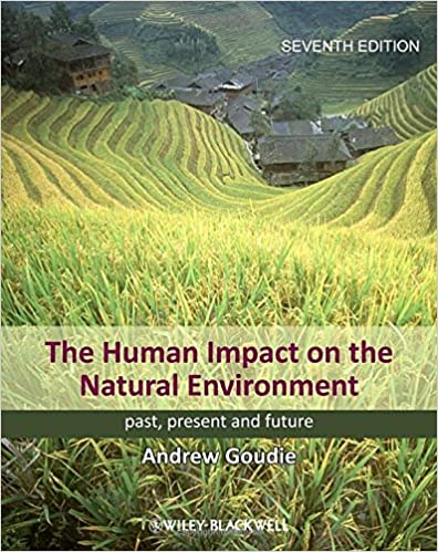 The Human Impact on the Natural Environment - Past Present, and Future 7E