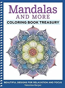 Mandalas and More Coloring Book Treasury: Beautiful Designs for Relaxation and Focus (Design Originals) 96 Delightful One-Side-Only Designs on Extra-Thick Perforated Paper in a Spiral Lay-Flat Binding