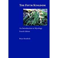 The Fifth Kingdom: An Introduction to Mycology