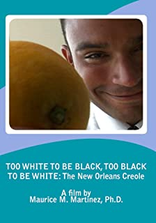Blackcreole: Too White To Be Black Too Black To Be White
