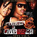 He Loves Me, He Loves You Not Audiobook by  Mychea Narrated by Nicole Small