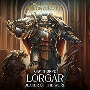 Lorgar: Bearer of the Word Audiobook