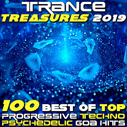 Trance Treasures 2019 100 Best of Top Progressive Techno Psychedelic Goa Hits