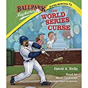 The World Series Curse: Ballpark Mysteries Super Special, Book 1 | David A. Kelly