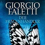 Der Frauenhändler | Giorgio Faletti