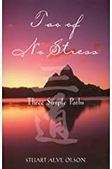 Tao of No Stress: Three Simple Paths Kindle Edition