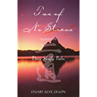 Tao of No Stress: Three Simple Paths (English Edition)