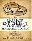 Marriage Enrichment for Geographically Separated Couples, Betty Thomas and D. Lloyd Thomas, 1609572912