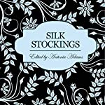 Silk Stockings: 3 Sensual Novellas | Constance Munday,Jenna Bright,Lucy Felthouse