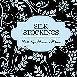Silk Stockings: 3 Sensual Novellas | Constance Munday,Jenna Bright,Lucy Felthouse