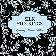 Silk Stockings: 3 Sensual Novellas Audiobook by Constance Munday, Jenna Bright, Lucy Felthouse Narrated by Imogen Church