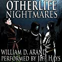 Otherlife Nightmares: The Selfless Hero Trilogy Audiobook by William D. Arand Narrated by Jeff Hays
