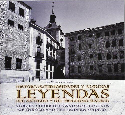 Descargar Libro Historias, Curiosidades Y Algunas Leyendas Del Antiguo Y Del Moderno Madrid J.m. Escudero Ramos