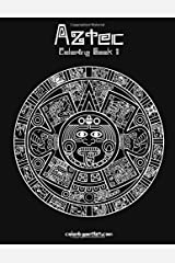 Aztec Coloring Book 1 (Volume 1) Paperback