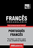 Vocabulário Português-Francês - 9000 palavras mais úteis (Portuguese Edition)