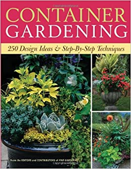 container gardening 250 design ideas step by step techniques