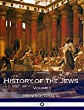 History of the Jews: Volume I