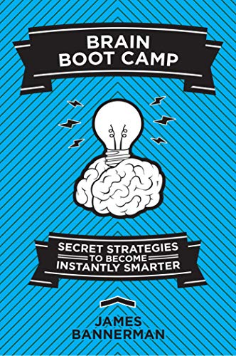 - Brain Boot Camp: Secret Strategies to Become Instantly Smarter