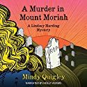 A Murder in Mount Moriah: A Reverend Lindsay Harding Mystery Audiobook by Mindy Quigley Narrated by Holly Adams