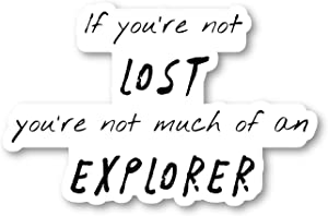 If You are Not Lost You are Not Much of an Explorer Sticker Travel Wanderlust Stickers - Laptop Stickers - 2.5 Inches Vinyl Decal - Laptop, Phone, Tablet Vinyl Decal Sticker S214690