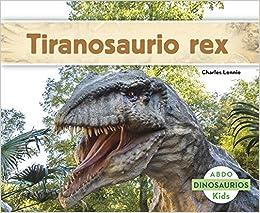 Tiranosaurio rex (Dinosaurios) (Spanish Edition) by Charles Lennie (2015-08-01)