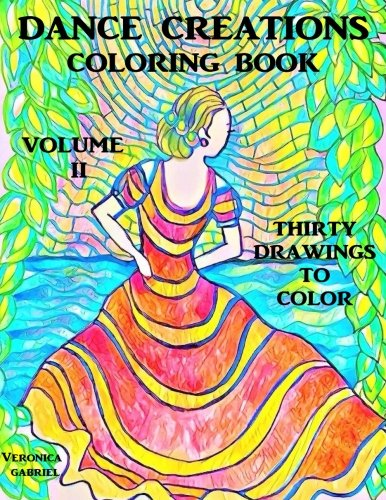 Download Dance Creations Coloring Book: Volume II: Thirty Drawings to Color pdf epub