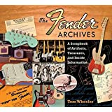 Wheeler Tom the Fender Archives Scrapbook Artifacts Treasures Bam Book: The Ultimate Scrapbook