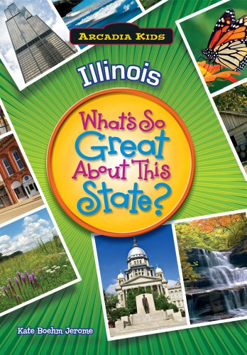Illinois: What's So Great About This State (Arcadia Kids)