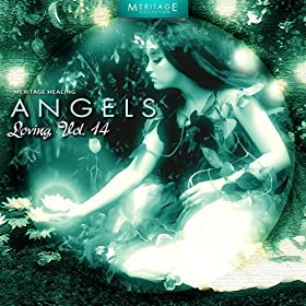 Meritage Healing: Angels (Loving), Vol. 14