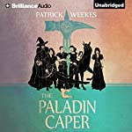 The Paladin Caper: Rogues of the Republic, Book 3 | Patrick Weekes