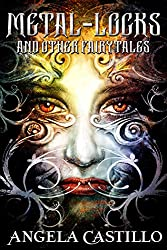 Metal-Locks and Other Fairy Tales
