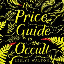 The Price Guide to the Occult Audiobook by Leslye Walton Narrated by Whitney Dykhouse