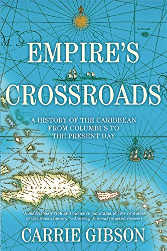 Empire's Crossroads: A History of the Caribbean from Columbus to the Present Day